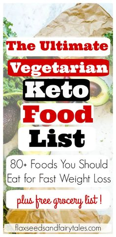 Vegetarian Keto Diet List! This vegetarian keto list of foods is an easy chart for beginners. It has over 80  low carb vegetarian foods you should eat plus which foods to avoid for fast weight loss on the vegetarian keto diet. #vegetarianketo #ketolist