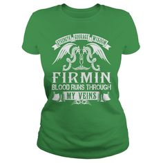 FIRMIN Shirts - Strength Courage Wisdom FIRMIN Blood Runs Through My Veins Name Shirts #gift #ideas #Popular #Everything #Videos #Shop #Animals #pets #Architecture #Art #Cars #motorcycles #Celebrities #DIY #crafts #Design #Education #Entertainment #Food #drink #Gardening #Geek #Hair #beauty #Health #fitness #History #Holidays #events #Home decor #Humor #Illustrations #posters #Kids #parenting #Men #Outdoors #Photography #Products #Quotes #Science #nature #Sports #Tattoos #Technology #Travel…