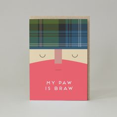How brill is your dad, we bet he is the best and that you really should tell him how great you think he is. Let your Paw (dad), know how braw (grea. Scottish Greetings, Satin Coat, Red Beard, Brown Envelopes, Fathers Day, Thinking Of You, Unique Gifts, Greeting Cards, Messages