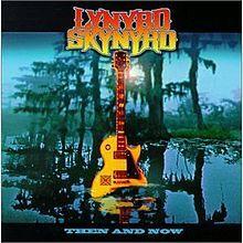 Then and Now (Lynyrd Skynyrd album) - Wikipedia, the free encyclopedia