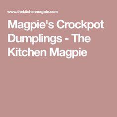 Magpie's Crockpot Dumplings - The Kitchen Magpie