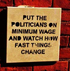 actually they should have minimum wage and then LOSE THAT JOB and then go on unemployment while they WORK looking for a job....like the AMERICAN TAXPAYERS THEY ALREADY SCREWED