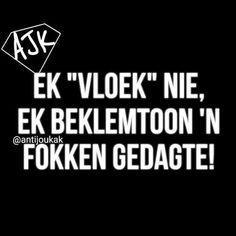 Ek vloek nie Afrikaanse Quotes, Post Quotes, First Language, Cute Quotes, True Stories, Funny, Hilarious, Give It To Me, Jokes