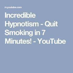 Incredible Hypnotism - Quit Smoking in 7 Minutes! Quit Smoking Quotes, Quit Smoking Motivation, Help Quit Smoking, Giving Up Smoking, Smoking Weed, Nicotine Withdrawal Symptoms, Smoking Addiction, Addiction Alcohol, Cigarette Addiction