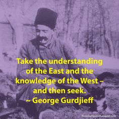 Take the understanding of the East and the knowledge of the West – and then…