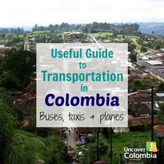 What you need to know about getting around in Colombia!