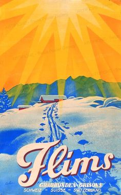Vintage Travel Poster: Flims~Graubünden, Switzerland, by Eric de Von Coulon Vintage Ski Posters, Retro Poster, Retro Illustration, Vintage Illustrations, Pub, Advertising Poster, Free Prints, Map Art, Vintage Advertisements
