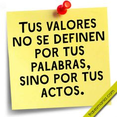 Tus valores no se definen por tus palabras, .... Frases. Spanish Quotes, Life Quotes, Inspirational Quotes, Motivation, Feelings, Sayings, Pilgrims, Ball Gowns, Videos