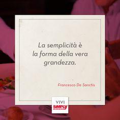 Semplicità è grandezza! #SiViveSimply #semplice #vita #felicità