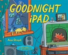 The latest take on the old classic, my favorite childhood read gets a facelift and a shove into the twenty-first century. Goodnight iPad    Goodnight to the old lady whispering, thank you Steve Jobs