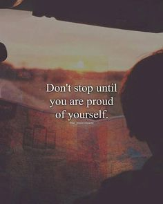 Positive Quotes : Don't stop..