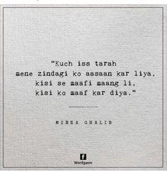 Shayed humne bhi maaf kar diya kya pata iss zindegi ka kal ho Na ho. Shyari Quotes, People Quotes, Lyric Quotes, Motivational Quotes, Inspirational Quotes, Famous Quotes, Sufi Quotes, Random Quotes, Crush Quotes