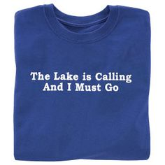 The Lake is Calling T Shirt - Gifts & Accessories at Catalog Favorites