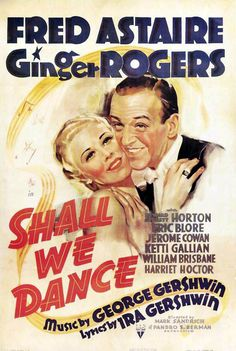 Shall We Dance, Ginger Rogers, Fred Astaire, original one sheet Old Movies, Vintage Movies, Vintage Posters, Vintage Art, Vintage Photos, Fred Astaire Movies, Film Musical, Dance Movies, Fred And Ginger