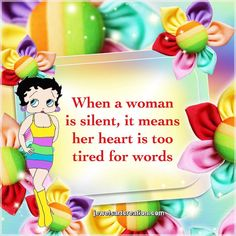 Betty Boop comments, silences, tired, women's comments, life quotes