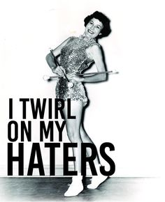 Twirl on My Haters