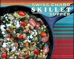 Swiss Chard Skillet Supper with Tomatoes, Corn, Fresh Dill & Feta ♥ AVeggieVenture.com, one of the best vegetarian suppers all year! Low Carb. Low Fat. WW3.
