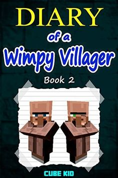 Minecraft: Diary of a Wimpy Villager (Book 2): (An unofficial Minecraft book) by Cube Kid, http://www.amazon.com/gp/product/B00UG4R0SK/ref=as_li_qf_sp_asin_il_tl?ie=UTF8&camp=1789&creative=9325&creativeASIN=B00UG4R0SK&linkCode=as2&tag=acenorris09-20&linkId=FJPAPPH6PC4H2OLW