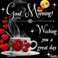 Start your day right with these beautiful good morning picture quotes that will help enrich, uplift and empower your day. Good Morning Coffee Gif, Lovely Good Morning Images, Love Good Morning Quotes, Good Night I Love You, Good Morning Roses, Good Morning Cards, Cute Good Morning, Happy Morning, Good Morning Picture