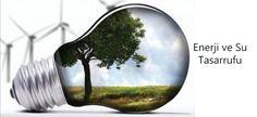Enerji ve Su Tasarrufu Sağlayan Ürünler