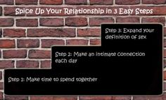 Spice up your love life! It's all about taking time to be together, making an intimate connnection every day, and exploring the boundless realm of your sexuality together. http://sextherapynashville.com/spice-up-your-relationship-in-three-easy-steps/