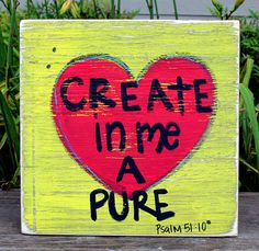 Create in Me a Pure Heart Distressed Wooden Sign by rachel4art, $26.00