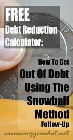 FREE Debt Reduction Calculator: How To Get Out Of Debt Using The Snowball Method Follow-Up | Are We Crazy, Or What? | #prepbloggers #debt #beselfreliant Snowball, Debt Relief Companies, Get Out Of Debt, Management Tips, Calculator, How To Plan, Free, Ideas, Personal Finance