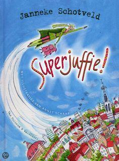 Superjuffie!, Janneke Schotveld - alle boeken over Superjuffie zijn leuk, 7-jarige leest ze zelf, 5-jarige lees ik voor.