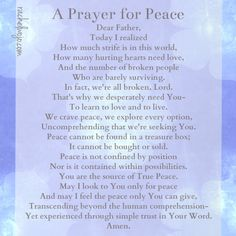Love this prayer so grateful for gods peace what a blessing to have A Prayer for Peace- And the peace of God, which surpasses all understanding, will guard your hearts and your minds in Christ Jesus. Prayer For Peace, Peace Of God, Faith Prayer, God Prayer, Power Of Prayer, Prayer Quotes, Spiritual Quotes, Inner Peace, Quotes Quotes