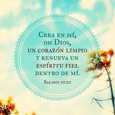 Crea en mí, oh Dios, un corazón limpio y renueva un espíritu fiel dentro de mí. Salmos 51:10