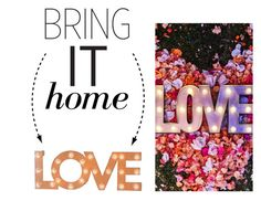 """Bring It Home: LOVE Marquee Sign"" by polyvore-editorial ❤ liked on Polyvore featuring interior, interiors, interior design, home, home decor, interior decorating, Dot & Bo and bringithome"