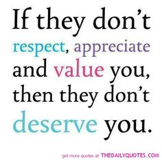 respect-appreciate-value-you-deserve-you-quote-pic-quotes-pictures.jpg 480×475 pixels