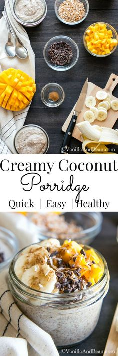 Make Ahead, Quick and Easy. So nourishing and delicious with a drizzle of maple syrup and a pinch of cinnamon: Creamy Coconut Porridge | Vanilla And Bean
