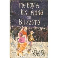 The Boy & His Friend the Blizzard by Gregory Marton, short and sad _