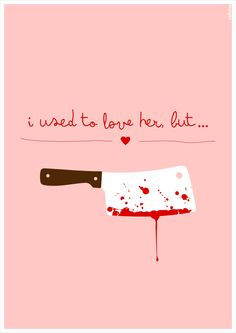 Nice way of telling a story with visuals. ( I had to kill her - Guns n Roses)