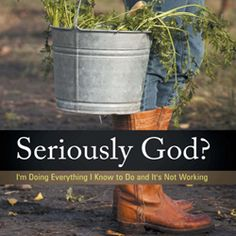 Seriously God?  I'm Doing Everything I Know To Do and It's Not Working #book #giveaway   This is an awesome read!