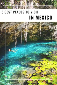 Visiting Mexico soon? Put these places on the top of your list!