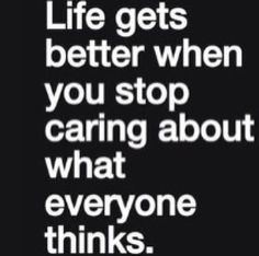 Life Gets Better life quotes life stop better caring instagram instagram pictures instagram graphics instagram quotes thinks
