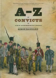 FREE SAMPLE UNIT - A-Z of Convicts of Van Diemen's Land Author: Simon Banard Themes: Convicts, Transportation, British colonisation and settlement Years: Australian Curriculum: English Years 4 and 5; History Years 4 and 5; Geography Year 4 (NSW Stage 2 and Stage 3) Codes: AC – Australian Curriculum: English. History EN – NSW English syllabus for AC HT – NSW History Unit writer: Amanda Worlley