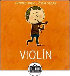 Violín (De la cuna a la luna) de Antonio Rubio ✿ Libros infantiles y juveniles - (De 0 a 3 años) ✿