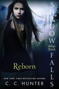 Reborn (Shadow Falls: After Dark Series #1)