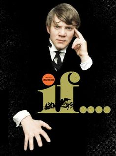 """If"", directed by Lindsay Anderson, 1968. A great lead performance by Malcolm McDowell."
