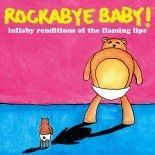 Rockabye Baby - Lullaby Renditions of The Flaming Lips