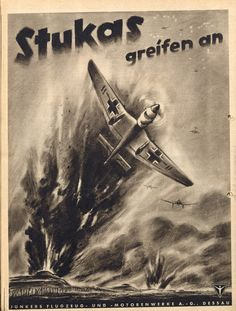 """wolfenstain: """" A Stuka poster in Nazi Germany, WWII. Luftwaffe, Military Art, Military History, Ww2 Propaganda Posters, Airplane Art, Aviation Art, Illustrations And Posters, World War Two, Wwii"""