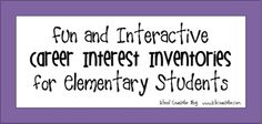 School Counselor Blog: Fun and Interactive Career Interest Inventories for Elementary Students