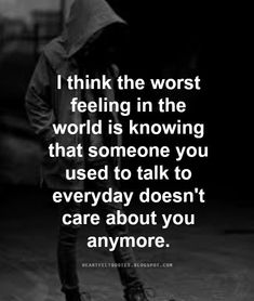 Heartfelt Quotes: The worst feeling in the world.