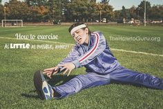 how to exercise as little as possible 01