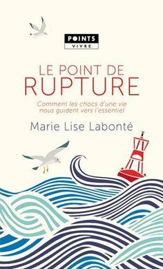 Le point de rupture : Comment les chocs d'une vie nous guident vers l'essentiel de Marie-Lise Labonté http://www.amazon.fr/dp/2757844598/ref=cm_sw_r_pi_dp_p5devb12V6B1D