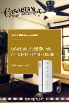Really cool - Get a FREE remote control with the purchase of a specially marked Casablanca ceiling fan! http://www.delmarfans.com/casablanca-ceiling-fans/?utm_source=Pinterestutm_medium=Promoutm_campaign=Free%20Remote%20Control