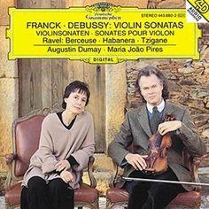 Franck: Violin Sonata In A Major / Debussy: Violin Sonata In G Minor / Ravel: Berceuse Sur Le Nom De Fauré; Habanera For Violin and Piano; Tzigane. Rapsodie De Concert For Violin And Piano von Augustin Dumay